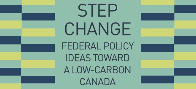 http://www.broadbentinstitute.ca/step_change_federal_policy_ideas_toward_a_low_carbon_canada
